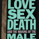 Love Sex Death And The American Male - hardcover book Rosalind Miles