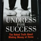 Undress For Success - The Naked Truth about Making Money At Home - business book