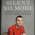 Silent No More Jerry Sandusky molestation case true crime book Penn State football scandal