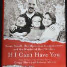 If I Can't Have You true crime paperback book about Susan & Josh Powel murder case book Greg Olsen