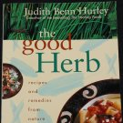 The Good Herb vegetarian herbal recipes and remedies from nature eating food book Judith Benn Hurley