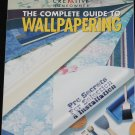 Wallpaper - The Complete Guide to Wallpaper