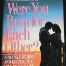 Were You Born For Each Other? Finding Catching and Keeping the Love of Your Life book Leman