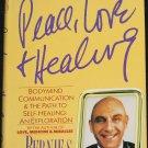 Peace Love & Healing self-help book hardcover Bernie S. Siegel, M.D.