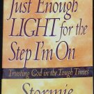 Just Enough Light for the Step I'm On - through tough times Christian book Stormie Omartian