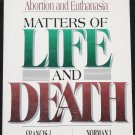 euthanasia Matters of Life and Death medical philosophy abortion social society ethics book