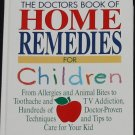 The Doctors Book of Home Remedies for Children - parents medical health healing treatment book