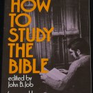 How to Study the Bible Christian Religious book - spiritial biblical God Jesus book John B. Job
