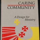 Caring Community -  A Design for Ministry Christian religion religious book