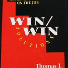 Win/Win Situations Resolving Conflict on the Job Thomas J. Stevenin office employee relations  book