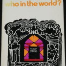 1972 Who in the World - Jesus Christ message holy gospel God papaerback book Smedes & Schipper