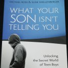 What your Son Isn't Telling You parents teenagers teens Michael Ross & Susie Shellenberger