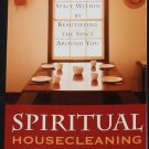 Spiritual Housecleaning Healing Space Within Beautifying The Space Around You house cleaning book