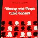 Working With People Called Patients Milton M. Berger book