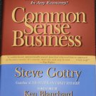 Common Sense Business starting operating growing your small business hardcover book by Steve Gottry