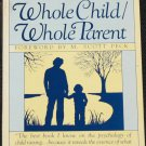 Whole Child Whole Parent book psycholgy child raising Polly Berrien Berends forward by M. Scott Peck
