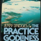 The Practice of Godliness - Christian religious book by Jerry Bridges