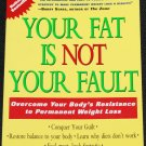 Your Fat Is Not Your Fault overcome resistance to permanent weight loss + recipes Carol Simontacchi