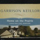NEW Garrison Kellor Audiobook Home on the Praire - Stories from Lake Wobegon audio book Keller CD