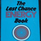 The Last Chance Energy Book  - energy crunch book by Owen Phillips