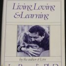 Living, Loving, Learning psychology book by Leo Buscaglia Ph.D.
