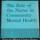 1968 The Role of the Nurse in Community Mental Health book nursing Frances Monet Carter Evans