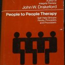1978 People to People Therapy - Roots Principles Processes psychology book John W. Drakeford