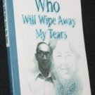 Who Will Wipe Away My Tears? religion religious Christian spiritual book by Y.K. Wu