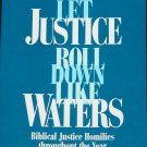 Let Justice Roll Down Like Waters - Biblical Justice Homilies book by Walter J. Burghardt