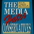 The Media Hates Conservatives - democrat media republican politics book by Dale A. Berryhill