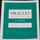Oracle 8 Programming A Primer programmer programming data base langauge book Rajshekhar Sonderrman