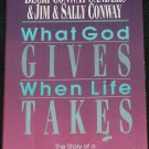 What God Gives When Life Takes book by Becky Conway Sanders & Jim & Sally Conway