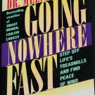 Going Nowhere Fast - hardcover life self-help hardcover book