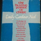 1972 The Healing Power of Christ Emily Gardener Neal healing spiritual sickness Jesus Christian book