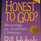 Honest To God - Becoming an Authentic Christian book by Bill Hybels religious religion book