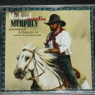 Michael Martin Murphy Cowboy Songs III Rhymes of the Renegades country music cd