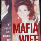 Mafia Wife - My Story of Love, Murder and Madness true crime hardcover book by