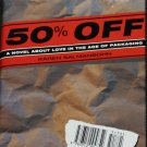 50% Off Love - A Novel About Love In The Age of Packaging fiction hardcover book