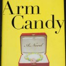 Arm Candy novel romance book by Jill Kargman hardcover reading