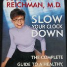 Slow Your Clock Down A Complete Guide To A Healthy Younger You health aging book Judith Reichman