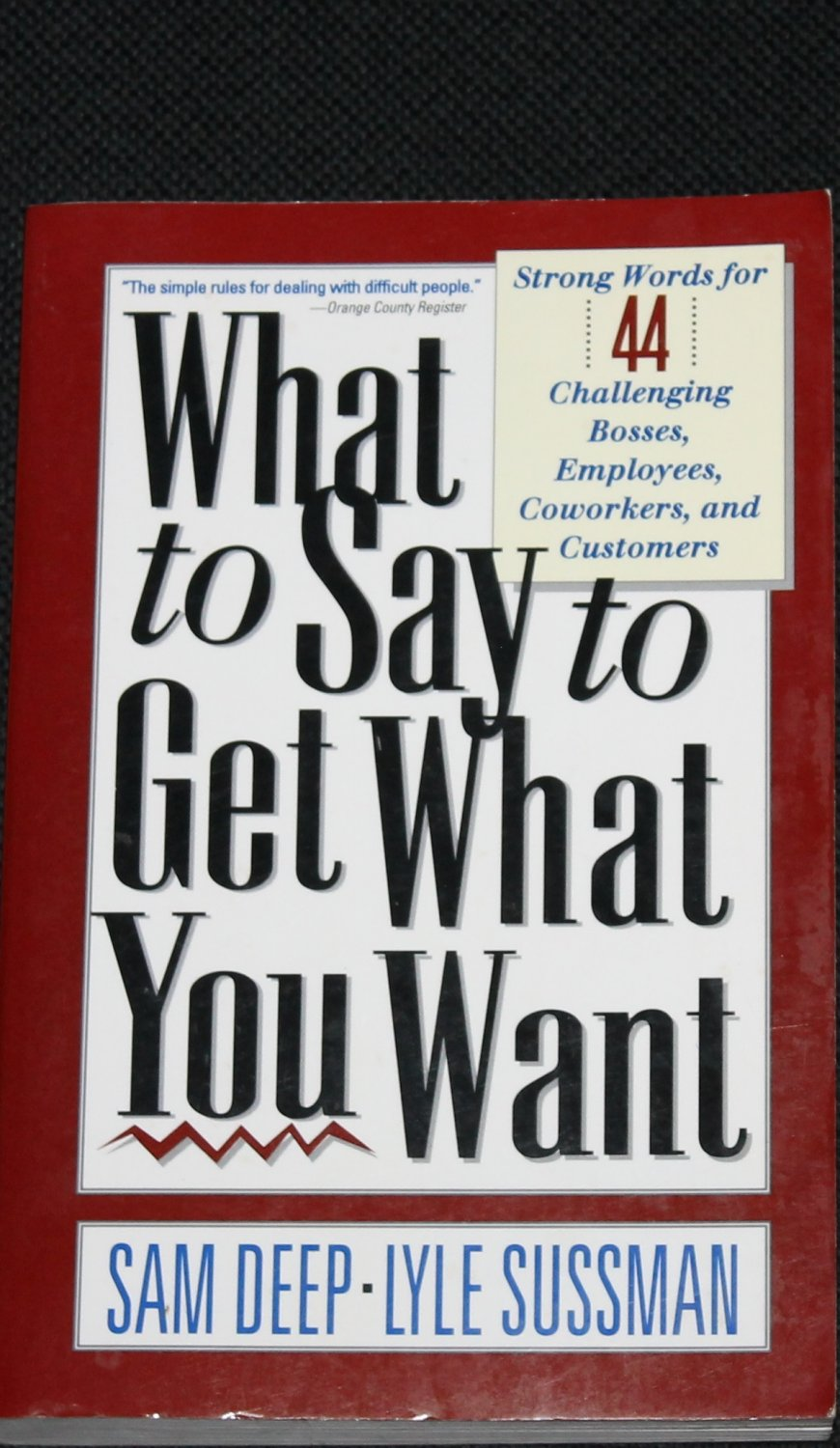 What To say To Get What You Want - business sales success book