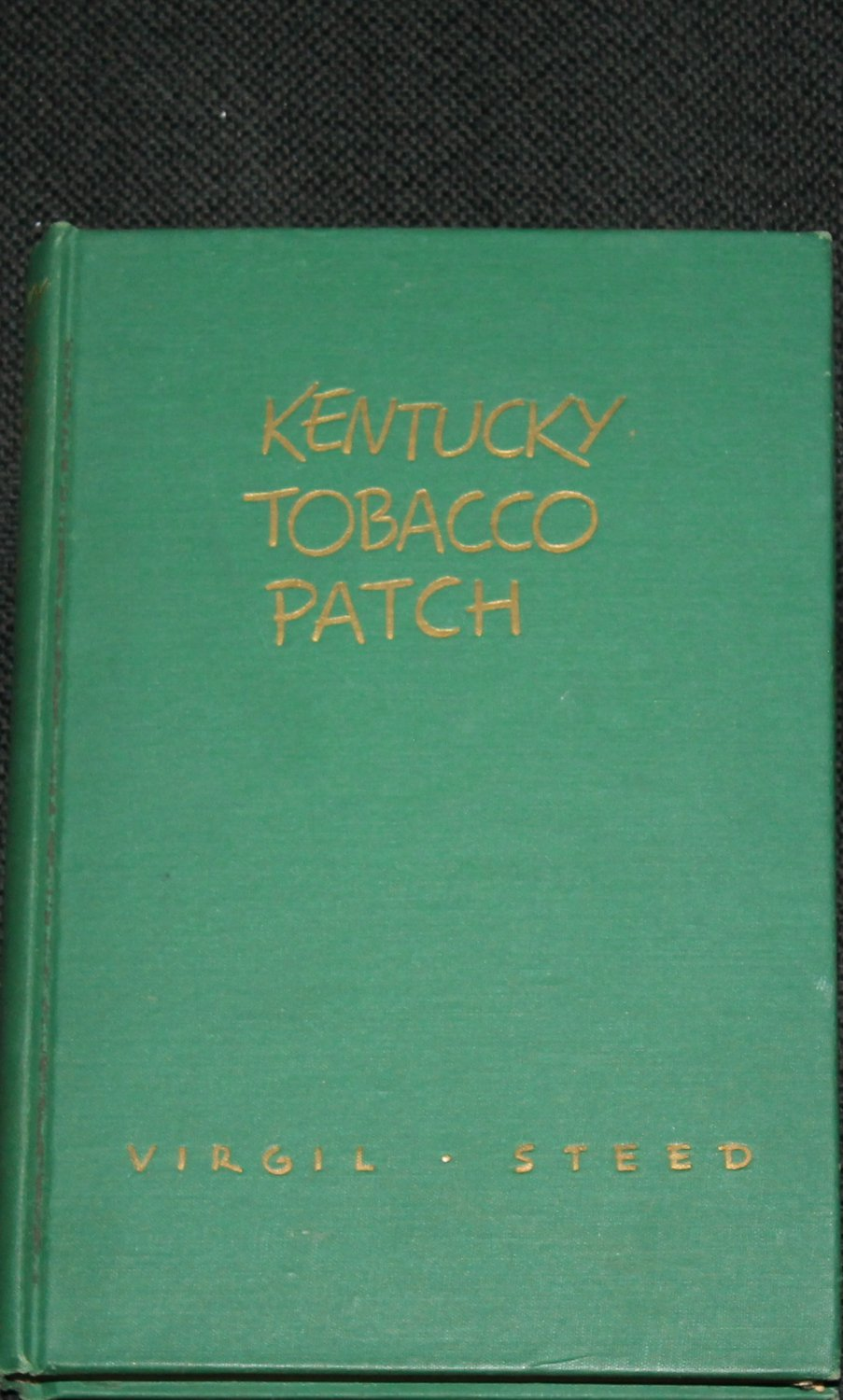 1947 Kentucky Tobacco Patch vintage book by Virgil Steed hardcover
