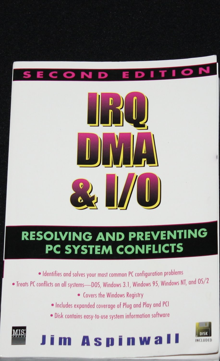 IRQ DMA & IO - resolving and Preventing PC Conficts - computer system technology book