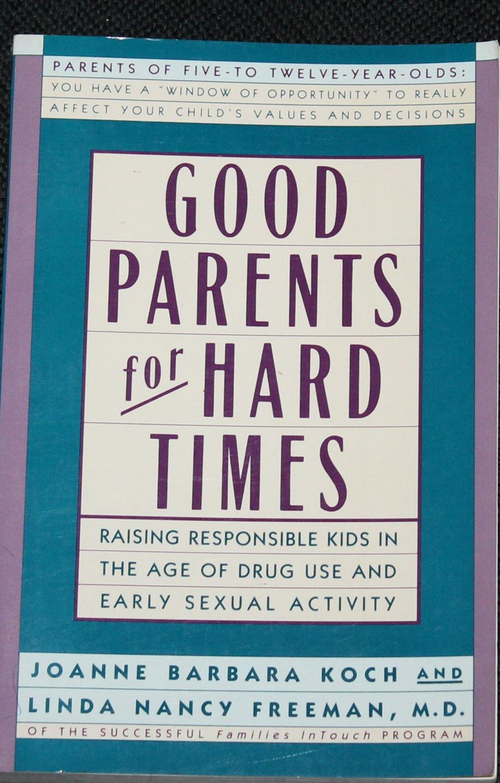 Good Parents for Hard Times paperback book by Joanne Barbara Koch Linda Nancy Freeman