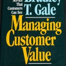 Managing Customer Value - Quality and Service That Customers Can See Gale Bradley business book