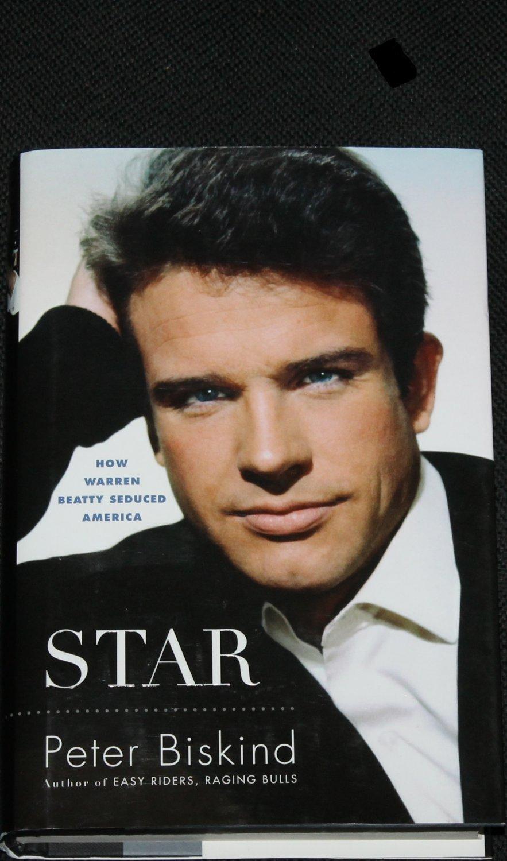 Star How Warren Beatty Seduced America biography book by Peter Biskind