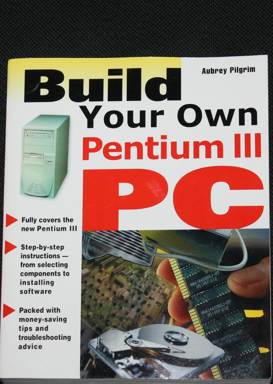 Build your Own Pentium III PC instructional book