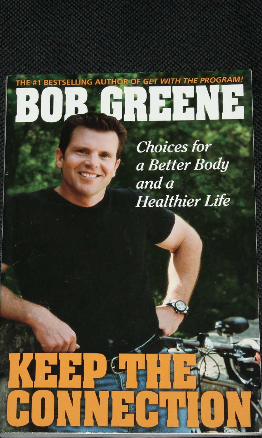 Keep the Connection - Bob Greene fitness book health