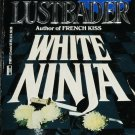 White Ninja action adventure novel paperback book by Eric V. Lustbader