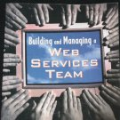 Building and Managing a Web Services Team computer internet online book by Nancy Cox